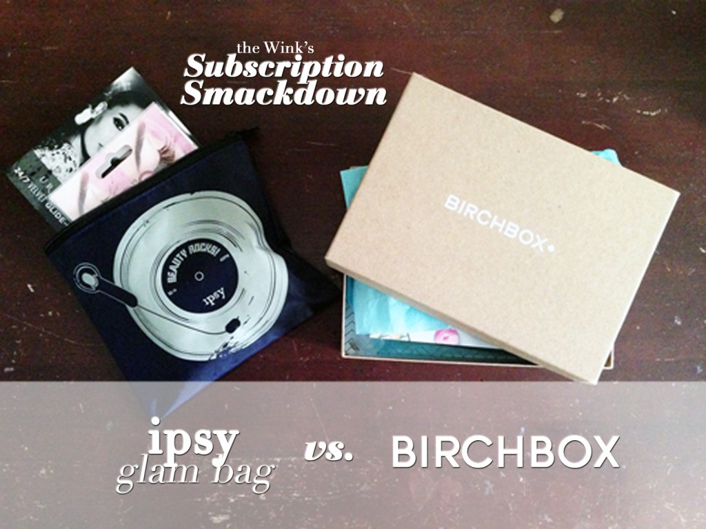 ipsy glam bag vs. birchbox
